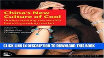 [Read PDF] China s New Culture of Cool: Understanding the world s fastest-growing market Download