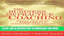 [PDF] The Business and Practice of Coaching: Finding Your Niche, Making Money,   Attracting Ideal