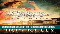 [PDF] The Cheyenne Mail Order Bride Dreams of a Rich Life: (A Sweet Western Historical Romance)