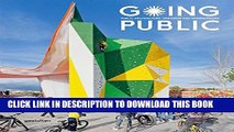 [Read PDF] Going Public: Public Architecture, Urbanism and Interventions Download Online