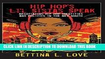 [PDF] Hip Hop s Li l Sistas Speak: Negotiating Hip Hop Identities and Politics in the New South