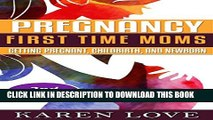 [PDF] Pregnancy: First Time Moms- Getting Pregnant, Childbirth, and Newborn (first time mom,