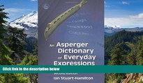 READ FULL  An Asperger Dictionary of Everyday Expressions (Stuart-Hamilton, An Asperger Dictionary