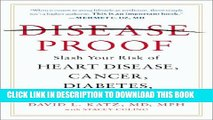 [PDF] Disease-Proof: Slash Your Risk of Heart Disease, Cancer, Diabetes, and More--by 80 Percent