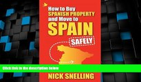 Big Deals  How to Buy Spanish Property and Move to Spain ... Safely  Full Read Most Wanted