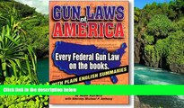 READ FULL  Gun Laws of America, Fifth Edition  Premium PDF Full Ebook