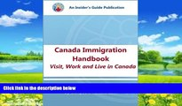 Big Deals  Canada Immigration Handbook: Visit, Work and Live in Canada  Best Seller Books Best