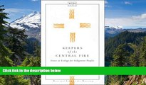 Must Have  Keepers of the Central Fire: Issues in Ecology for Indigenous Peoples (NATIONAL LEAGUE