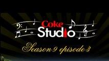coke studio season 9 episode 3 promo