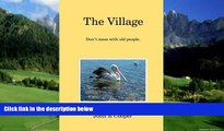 Books to Read  The Village: Don t mess with old people.  Full Ebooks Most Wanted