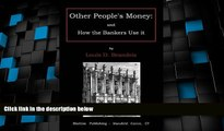 Big Deals  Other people s money: and how the bankers use it  Best Seller Books Best Seller