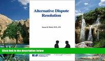 Big Deals  Alternative Dispute Resolution  Full Ebooks Best Seller