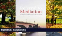 Big Deals  Referral To Mediation: A Practical Guide For An Effective Mediation Proposal  Full