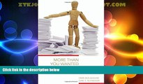 Big Deals  More Than You Wanted to Know: The Failure of Mandated Disclosure  Best Seller Books
