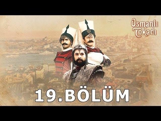 Osmanlı Tokadı - 19.Bölüm