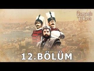 Osmanlı Tokadı - 12.Bölüm