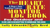[PDF] The Heart Rate Monitor Log Book for Outdoor or Indoor: A Heart Zone Training Program Popular