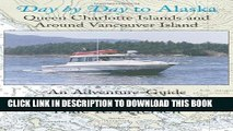 [PDF] Day by Day to Alaska: Queen Charlotte Islands and Around Vancouver Island Full Collection
