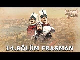 Osmanlı Tokadı - 14. Bölüm Fragman