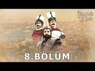 Osmanlı Tokadı - 08.Bölüm