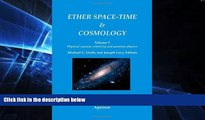 Online eBook Ether space-time and cosmology: Physical vacuum, relativity and quantum physics