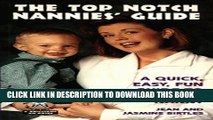 [PDF] The Top Notch Nannies Guide: A Quick, Easy, Fun Guide to Hiring a Nanny Full Online