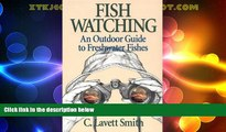 Enjoyed Read Fish Watching: An Outdoor Guide to Freshwater Fishes (Comstock Book)