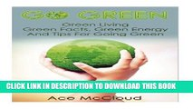 [PDF] Go Green  Green Living  Green Facts, Green Energy And Tips For Going Green (Go Green