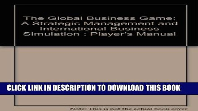 Read Pdf The Global Business Game A Strategic Management And International Business Simulation Video Dailymotion