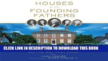 [PDF] Houses of the Founding Fathers: The Men Who Made America and the Way They Lived Full