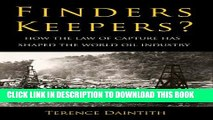 New Book Finders Keepers?: How the Law of Capture Shaped the World Oil Industry