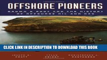 Collection Book Offshore Pioneers: Brown   Root and the History of Offshore Oil and Gas