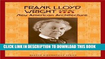 [PDF] Frank Lloyd Wright and His New American Architecture (Badger Biographies Series) Popular