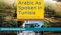 Must Have PDF  Arabic As Spoken In Tunisia: A Complete Course in Tunisian Arabic (Explore Tunisian