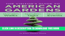 [PDF] The Visitor s Guide to American Gardens: Garden Walks, Garden Talks, Garden Events Popular