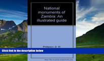 Big Deals  National monuments of Zambia: An illustrated guide  Best Seller Books Most Wanted
