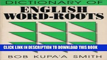 New Book Dictionary of English Word-Roots: English-Roots and Roots-English With Examples and