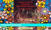Big Deals  Guide to Hiking China s Old Road to Shu  Best Seller Books Most Wanted