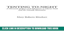 [PDF] Tenting To-night (A Chronicle of Sport and Adventure in Glacier Park and the Cascade