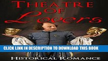 [PDF] Historical Romance: Theatre of Lovers (Historical Romance) (New Adult Comedy Romance Short