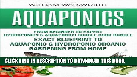 [PDF] Aquaponics: From Beginner to Expert – Hydroponics   Aquaponics Double Book Bundle – Exact