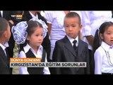 Kırgızistan'da Eğitim Konusunda Yaşanan Sorunlar Neler? - Dünya Gündemi - TRT Avaz
