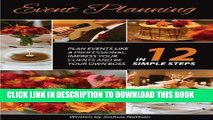 [Read PDF] Event Planning:  Plan Events Like a Professional, Impress Your Clients and be Your Own