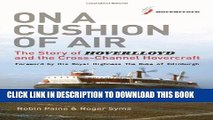 [Read PDF] On a Cushion of Air: The Story of Hoverlloyd and the Cross-Channel Hovercraft Ebook Free