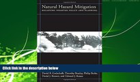 READ book  Natural Hazard Mitigation: Recasting Disaster Policy And Planning  FREE BOOOK ONLINE