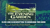 [PDF] The Evening Garden: Flowers And Fragrance From Dusk Till Dawn Full Collection