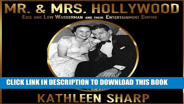 New Book Mr.   Mrs. Hollywood: Edie and Lew Wasserman and Their Entertainment Empire