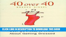 Collection Book 40 over 40 : 40 Things Every Woman Over 40 Needs to Know About Getting Dressed