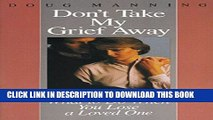 [PDF] Don t Take My Grief Away Full Colection