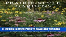 [PDF] Prairie-Style Gardens: Capturing the Essence of the American Prairie Wherever You Live Full